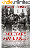 Military Mavericks: Extraordinary Men of Battle