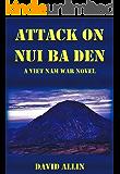 Attack on Nui Ba Den: A Viet Nam War Novel