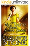 Miss Taygete's Sweet Sister's Society (The Spinster's Society) (A Regency Romance Book)