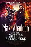 Max Abaddon and The Gate to Everwhere: A Max Abaddon Urban Fantasy Novel