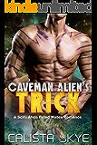 Caveman Alien's Trick: A SciFi Alien Fated Mates Romance (Caveman Aliens Book 8)