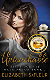Untouchable (Elite Doms of Washington Book 2)