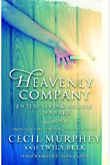 Heavenly Company: Entertaining Angels Unaware Paperback