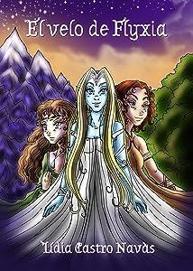El velo de Flyxia (Spanish Edition)