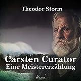 Carsten Curator: Eine Meistererzählung