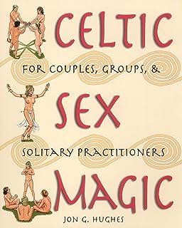 Alchemical celtic magic plant ritual sex workbook