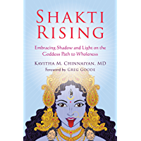 Shakti Rising: Embracing Shadow and Light on the Goddess Path to Wholeness (English Edition)