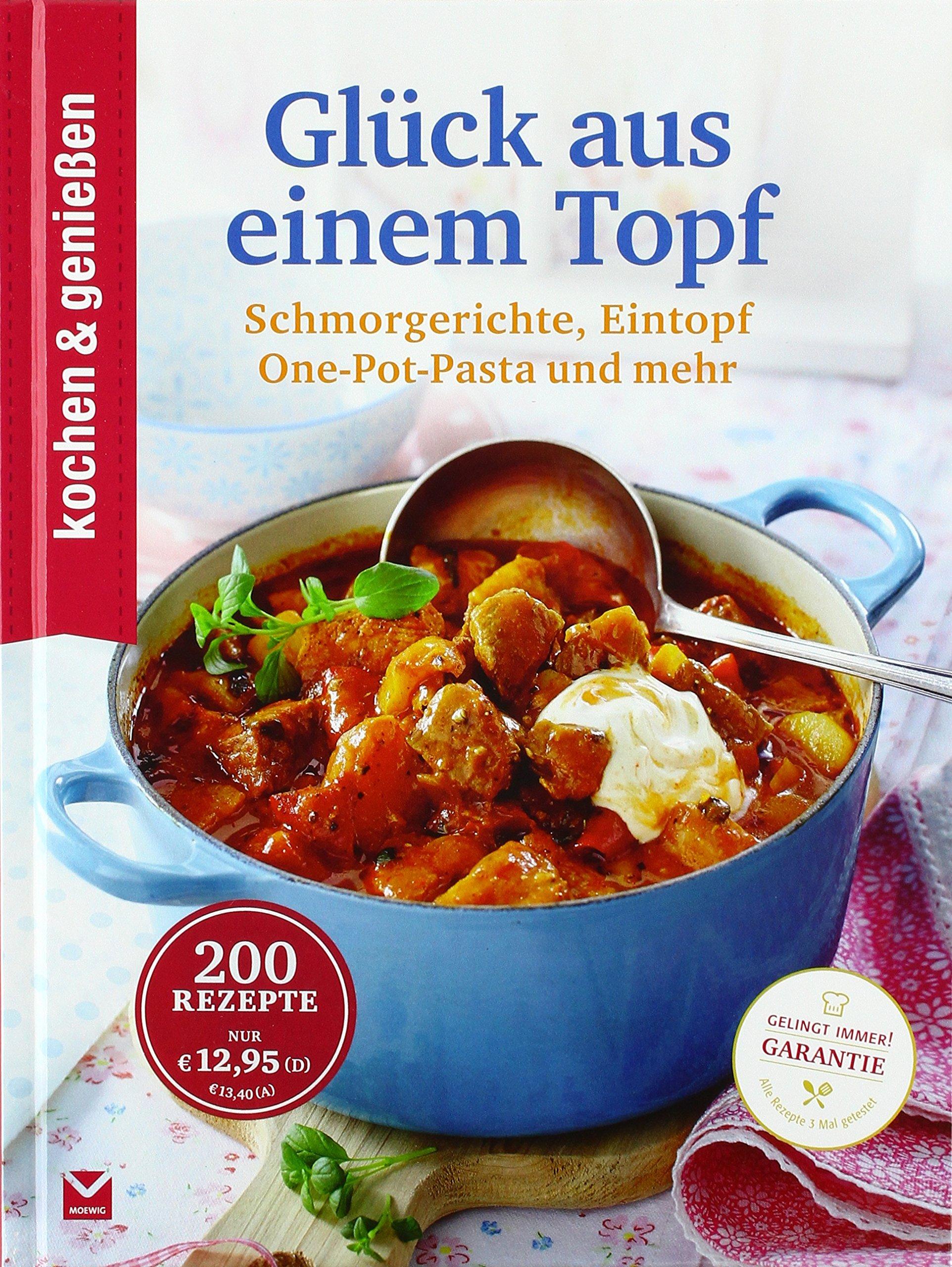 Kochen & Genießen Glück aus einem Topf