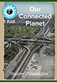 Our Connected Planet (Planet Geography Book 2) (English Edition)