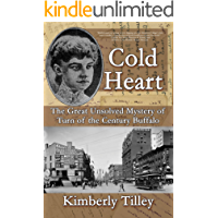 Cold Heart: The Great Unsolved Mystery of Turn of the Century Buffalo