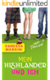 Mein Highlander und ich (und Philipp) (German Edition)