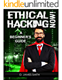 Hacking: Ethical Hacking: Gray Hat Hacking Now! (Programming, Penetration Testing, Network Security) (Ethical Hacking with Virus, Malware and Trojan Testing) (English Edition)