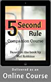 5 Second Rule Companion Course based on the book by Mel Robbins [Online Course]