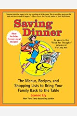 Saving Dinner: The Menus, Recipes, and Shopping Lists to Bring Your Family Back to the Table Paperback