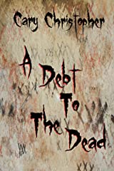 A Debt to the Dead Kindle Edition