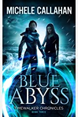 Blue Abyss (Timewalker Chronicles Book 3) Kindle Edition