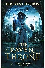 The Raven Throne (Starside Saga Book 4) Kindle Edition