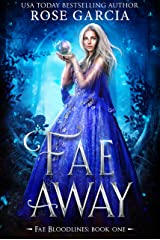 Fae Away (Fae Bloodlines Book 1) Kindle Edition