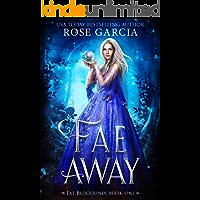 Fae Away (Fae Bloodlines Book 1)