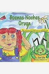 Buenas Noches Oruga: Una historia para la relajación que ayuda a los niños a controlar la ira y el estrés para que se queden dormidos sosegadamente (Sueños del Índigo) (Spanish Edition) Kindle Edition