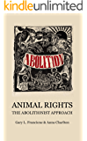 Animal Rights: The Abolitionist Approach (English Edition)
