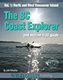 BC Coast Explorer & Marine Trail Guide Vol 1: West Coast Vancouver Island North, Port Hardy to Bamfield