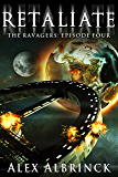 Retaliate (The Ravagers - Episode Four)