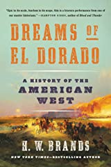 Dreams of El Dorado: A History of the American West Kindle Edition