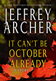 It Can't be October Already (Kindle Single)