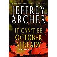 It Can't be October Already (Kindle Single): A Story