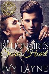 The Billionaire's Secret Heart (Scandals of the Bad Boy Billionaires Book 1) Kindle Edition