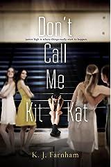 Don't Call Me Kit Kat Kindle Edition