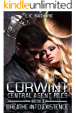 Breathe Into Existence (Corwint Central Agent Files Book 4)