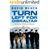 Turn Left for Gibraltar (A Harry Gilmour Novel Book 3)