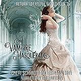 A Vampire Masquerade: Return to Fateful World, Book 2