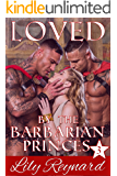 Loved by the Barbarian Princes (Skatha Chronicles Book 3)