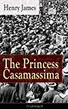 The Princess Casamassima (Unabridged): A Political Thriller from the famous author of the realism movement, known for Portrait of a Lady, The Ambassadors, ... Screw, The Wings of the Dove, The American…
