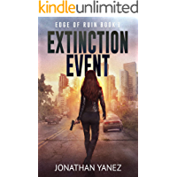 Extinction Event : A Survival Thriller (Edge of Ruin Book 1)