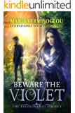 Beware the Violet (The Eulogimenoi Series Book 1)