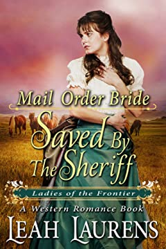 Saved by the Sheriff (Ladies of the Frontier) (A Western Romance Book)