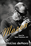 Mason (Rebel Wayfarers MC Book 6)