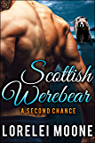Scottish Werebear: A Second Chance: A BBW Bear Shifter Paranormal Romance (Scottish Werebears Book 6)
