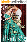 How to Fool a Dashing Duke: A Historical Regency Romance Book