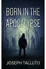 Born In The Apocalypse Kindle Edition
