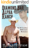 Diamond Bar Alpha Ranch: M/M Cowboy Billionaire Romance (Love in the Desert Book 1)