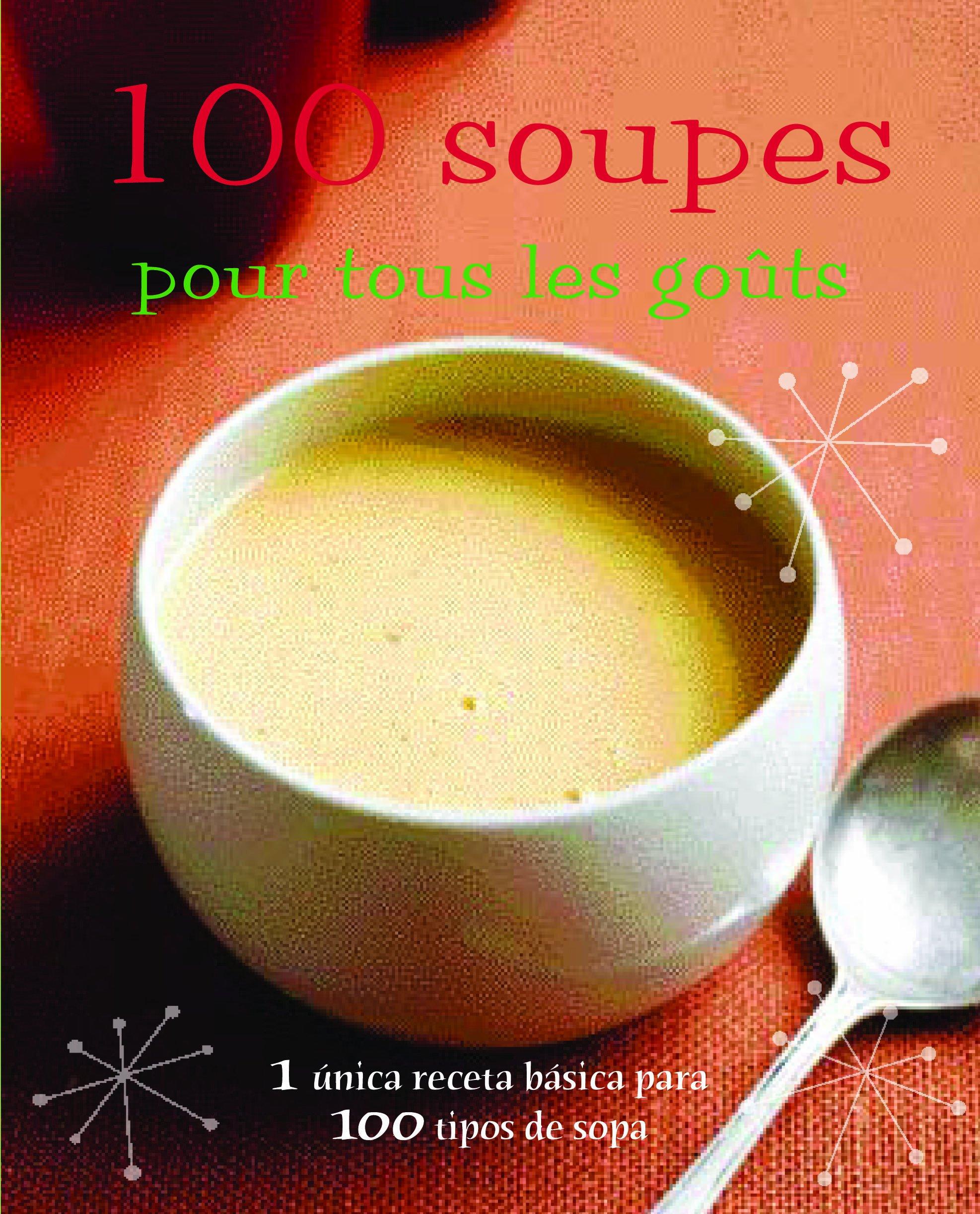 100 soupes pour tous les goûts Relié – 10 février 2014 Linda Doeser Parragon Books Ltd 1407574310 Cuisine