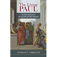 The Living Paul: An introduction to the Apostle's life and thought (English Edition)