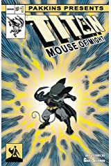 Titan Mouse of Might Issue #1 Kindle Edition