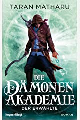 Die Dämonenakademie - Der Erwählte: Roman (Dämonenakademie-Serie 1) (German Edition)