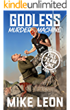 Godless Murder Machine (The Postmodern Adventures of Kill Team One Book 2)